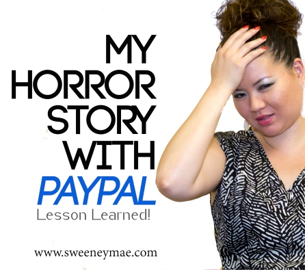 My Horror Story With Paypal (lesson learned)